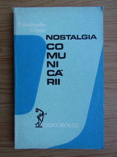 Anticariat: Constantin Crisan - Nostalgia comunicarii