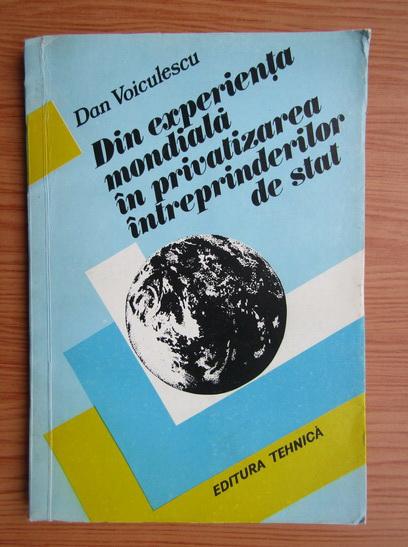 Anticariat: Dan Voiculescu - Din experienta mondiala in privatizarea intreprinderilor de stat