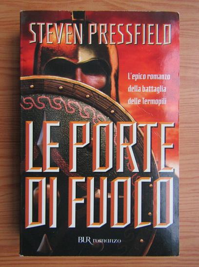 Anticariat: Steven Pressfield - Le porte di fuoco. L'epico romanzo della battaglia delle Termopili