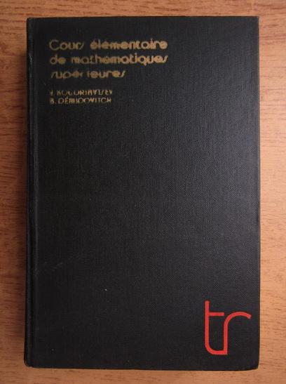 Anticariat: V. Koudriavtsev, B. Demidovitch - Cours elementaire de mathematiques superieures