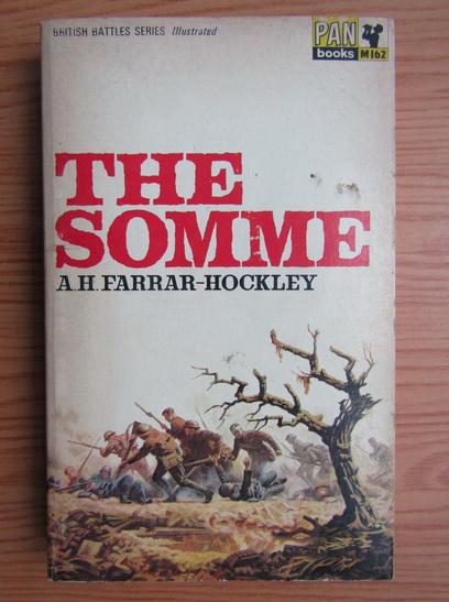 Anticariat: A. H. Farrar-Hockley - The somme