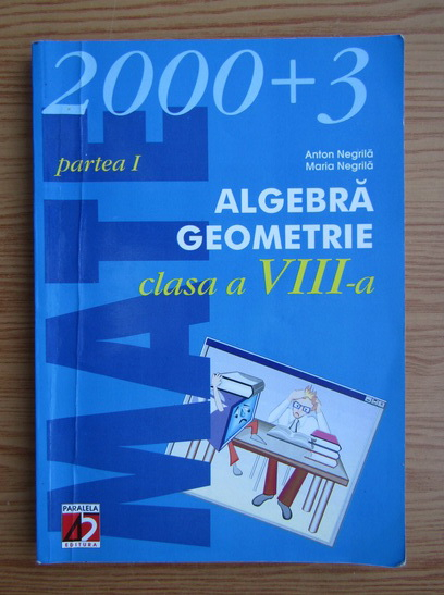 Anticariat: Anton Negrila - Algebra-geometrie