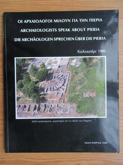 Anticariat: Archeologists speak about Pieria. Summer 1986
