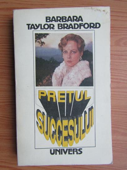 Anticariat: Barbara Taylor Bradford - Pretul succesului (volumul 1)