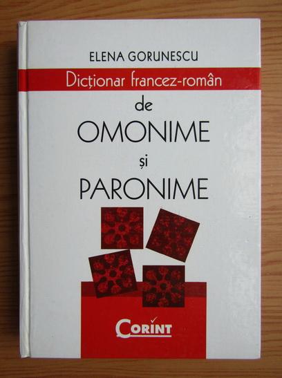 Anticariat: Elena Gorunescu - Dictionar francez-roman de omonime si paronime