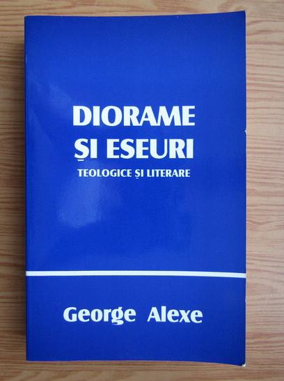 Anticariat: George Alexe - Diorame si eseuri