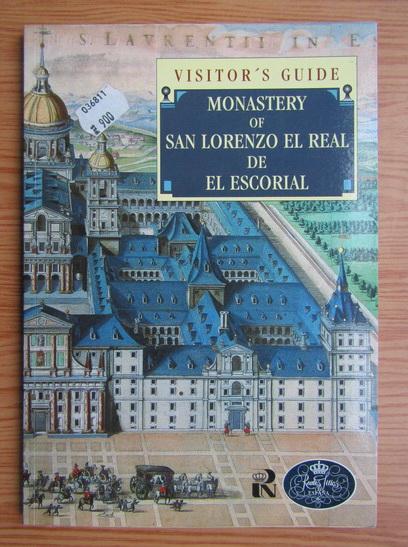 Anticariat: Jose Luis Sancho - Visitor's guide. Monastery San Lorenzo El Real De El Escorial