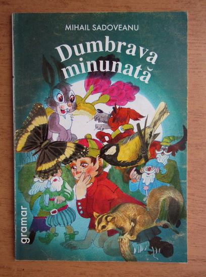 Anticariat: Mihail Sadoveanu - Dumbrava minunata