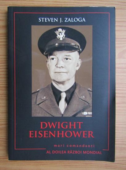 Anticariat: Steven J. Zaloga - Dwight Eisenhower