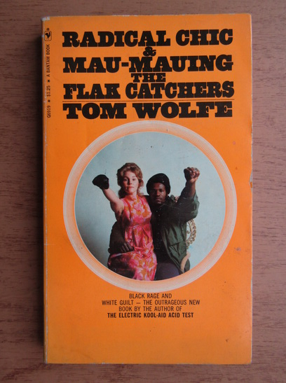 Anticariat: Tom Wolfe - Radical Chic. Mau-Mauing the Flak Catchers