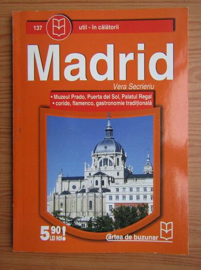 Anticariat: Vera Secrieriu - Madrid. Muzeul Prado, Puerta del Sol, Palatul Regal