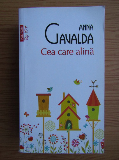 Anticariat: Anna Gavalda - Cea care alina (Top 10+)