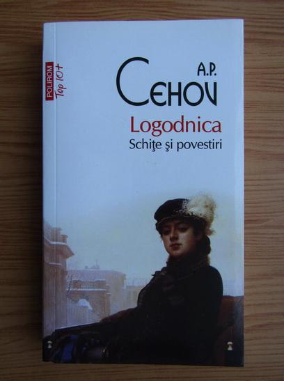Anticariat: Anton Pavlovici Cehov - Logodnica. Schite si povestiri (Top 10+)