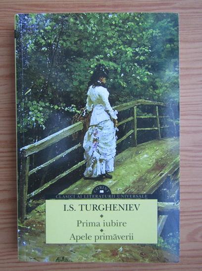 Anticariat: I. S. Turgheniev - Prima iubire. Apele primaverii