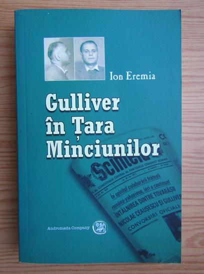 Anticariat: Ion Eremia - Gulliver in tara minciunilor