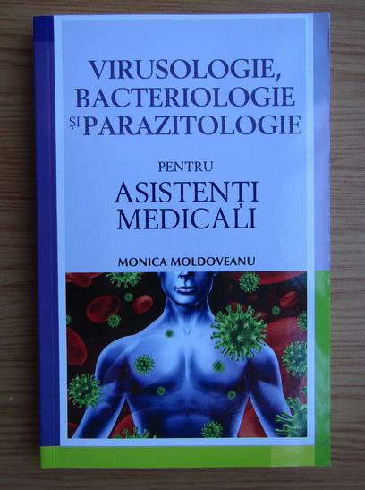 Anticariat: Monica Moldoveanu - Virusologie, bacteriologie si parazitologie pentru asistenti medicali