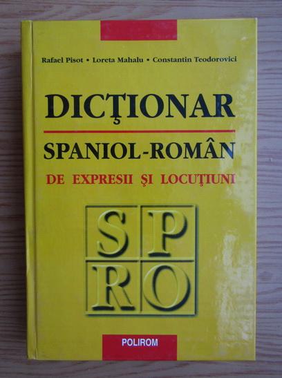 Anticariat: Rafael Pisot - Dictionar spaniol-roman de expresii si locutiuni
