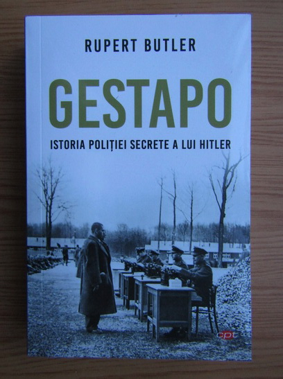 Anticariat: Rupert Butler - Gestapo. Istoria politiei secrete a lui Hitler