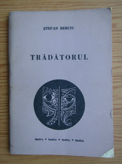 Anticariat: Stefan Berciu - Tradatorul