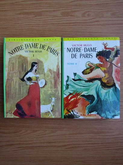 Anticariat: Victor Hugo - Notre-Dame de Paris (2 volume)