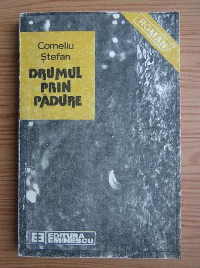 Anticariat: Corneliu Stefan - Drumul prin padure