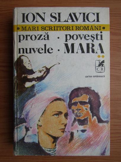 Anticariat: Ion Slavici - Proza, povesti, nuvele, Mara (volumul 2)