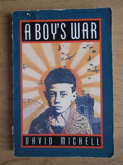 Anticariat: David J. Michell - A boy's war