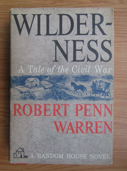 Anticariat: Robert Penn Warren - Wilderness