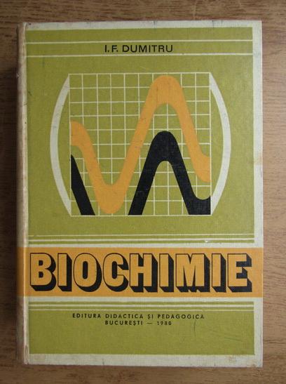 Anticariat: I. F. Dumitru - Biochimie