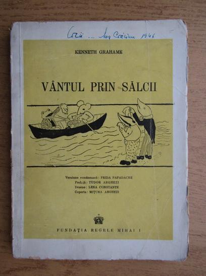 Anticariat: Kenneth Grahame - Vantul prin salcii (1945)