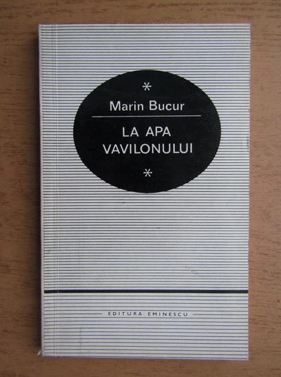 Anticariat: Marin Bucur - La apa Vavilonului