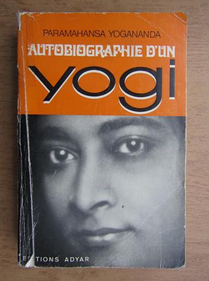 Anticariat: Paramahansa Yogananda - Autobiographie d'un yogi