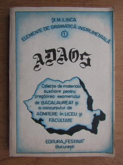 Anticariat: Stefan M. Ilinca - Elemente de gramatica instrumentala