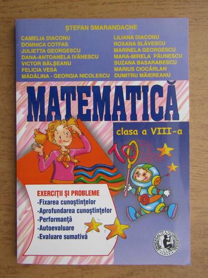 Anticariat: Stefan Smarandache - Matematica. Clasa a VIII-a (2005)