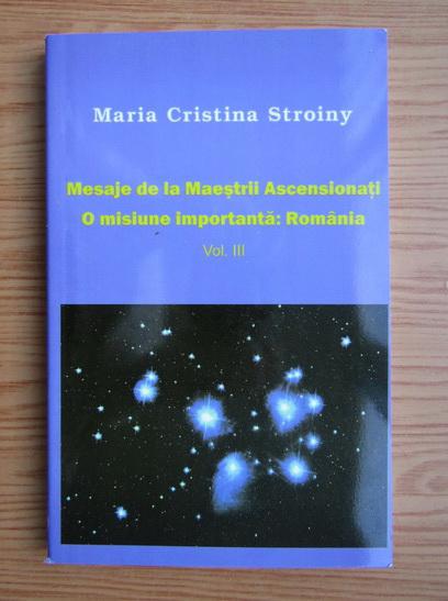 Anticariat: Maria Cristina Stroiny - Mesaje de la Maestrii Ascensionati (volumul 3)