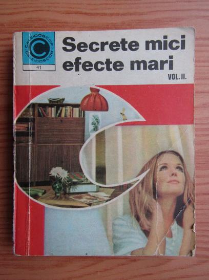 Anticariat: Mariana Ionescu - Secrete mici, efecte mari (volumul 2)