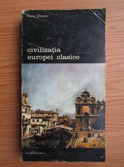 Anticariat: Pierre Chaunu - Civilizatia Europei clasice (volumul 3)