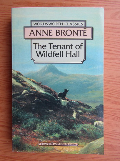 Anticariat: Anne Bronte - The tenant of Wildfell Hall