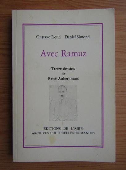 Anticariat: Gustave Roud - Avec Ramuz