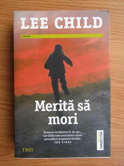 Anticariat: Lee Child - Merita sa mori