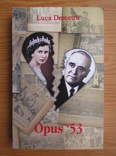 Anticariat: Luca Demetru - Opus '53