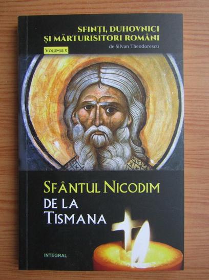 Anticariat: Silvan Theodorescu - Sfantul Nicodim de la Tismana (volumul 5)