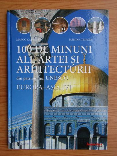 Anticariat: 100 de minuni ale artei si arhitecturii din patrimoniul UNESCO, volumul 5. Europa-Asia