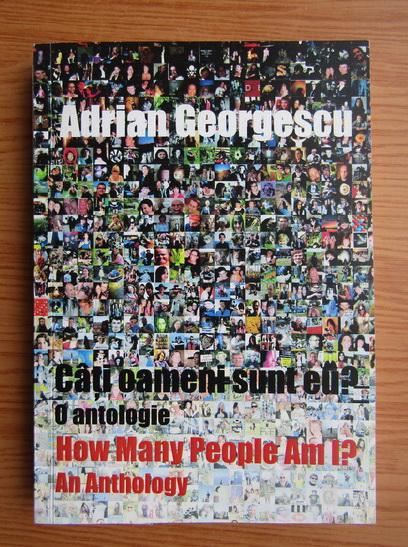 Anticariat: Adrian Georgescu - Cati oameni sunt eu? (editie bilingva)