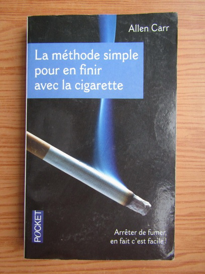Anticariat: Allen Carr - La methode simple pour en finir avec la cigarette