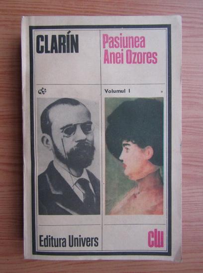 Anticariat: Clarin - Pasiunea Anei Ozores (volumul 1)