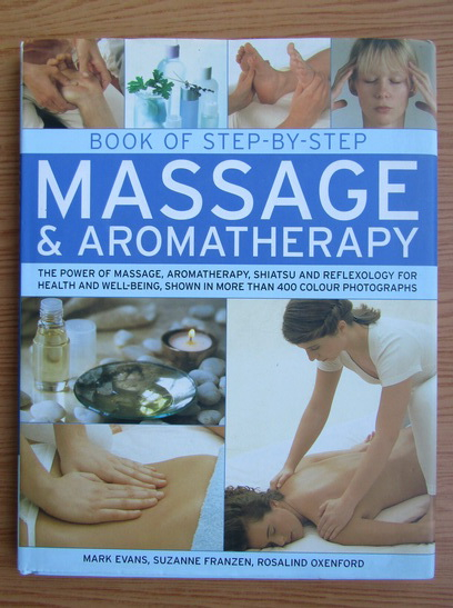 Anticariat: Mark Evans - Book of step-by-step. Massage and aromatherapy
