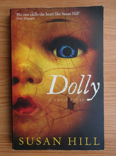 Anticariat: Susan Hill - Dolly. A ghost story