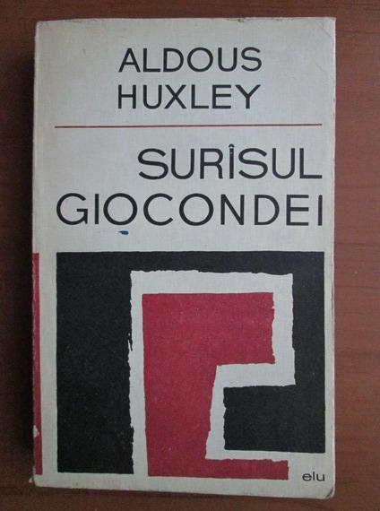 Anticariat: Aldous Huxley - Surasul Giocondei