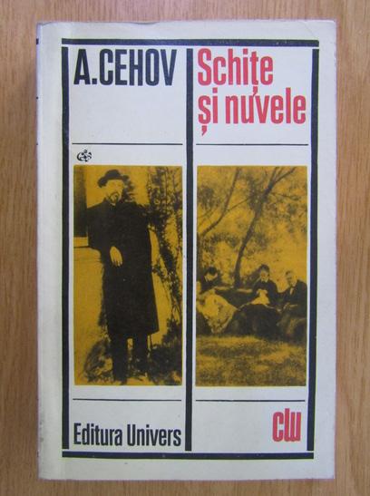 Anticariat: Anton Pavlovici Cehov - Schite si nuvele